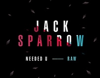 Jack Sparrow — Needed U
