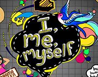 I for I, me, myself