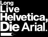 Long Live Helvetica