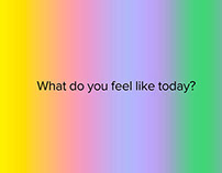 What do you feel like today?