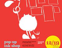 Pop-up ink shop - poster arts + preparations