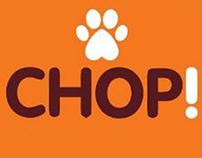 CHOP!