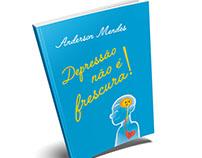 """Livro """"Depressão não é frescura"""", de Anderson Mendes"""