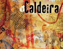 Art direction / graphic design for Caldeira music band