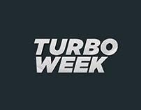 TURBO WEEK