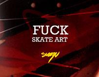 Fuck Skate Art