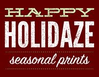 Happy Holidaze Seasonal Prints 2014