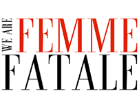 We Are Femme Fatale