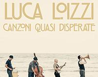 """Luca Loizzi """"Canzoni Quasi Disperate"""""""