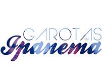GAROTAS DE IPANEMA - TOUR 2015