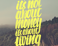 Not about money. About living
