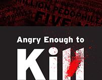 ANGRY ENOUGH TO KILL