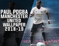 PAUL POGBA - MANCHESTER UNITED - WALLPAPER 2018-19
