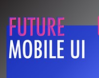 FUTURE MOBILE UI 2018
