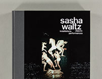 Sasha Waltz. Installationen, Objekte, Performances