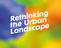 Rethinking the Urban Landscape Exhibition 2015