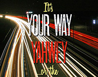 It's Your Way, Yahweh or the Highway