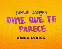Dime qué te parece de Junior Zamora - Video Lyrics