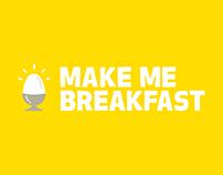 Make Me Breakfast