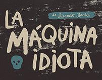 La Máquina Idiota | AFICHE
