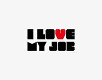 I Love My Job. Playdesign