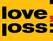 love, loss: Life