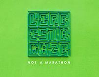Life Is A Maze, Not A Marathon