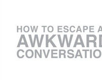 How to Escape an Awkward Conversation