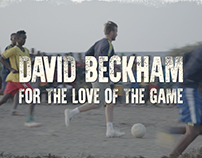 David Beckham // For The Love Of The Game