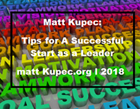 Matt Kupec: Tips for A Successful Start as a Leader