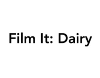 Film It: Dairy
