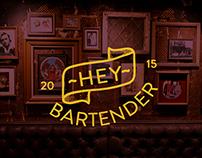 -HEY- BARTENDER