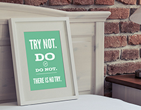 Try Not Do Or Do Not There Is No Try Prints $13.75