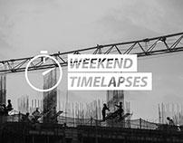 Weekend Timelapses