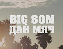 Big Som - Give me the ball