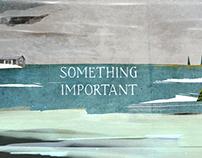 Something Important