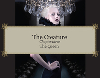 "The Creature - Chapter Three ""THE QUEEN"""