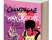 Champagne and Wax Crayons: Book Jacket design