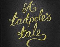 A Tadpole's Tale