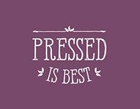 Pressed is Best