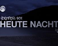 Crystal-Ice - Heute Nacht, Musikvideo
