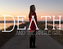 Music Video  - Death and the Single Girl