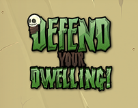 Defend your Dwelling