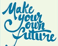 Make Your Own Future hand-lettering