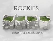 ROCKIES: miniature landscapes