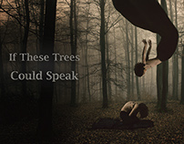 If These Trees Could speak