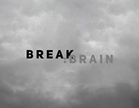 BREAK:BRAIN