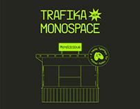 Trafika / Monospace