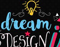 Dream it, Design it, Build it
