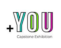 +YOU: Capstone Exhibition
